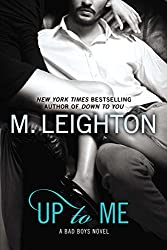 Up to Me (A Bad Boys Novel Book 2)