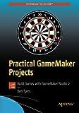 Practical GameMaker Projects: Build Games with GameMaker Studio 2