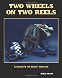 Two Wheels on Two Reels: A History of Biker Movies