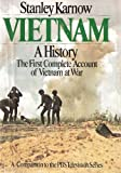 VIETNAM: A HISTORY. THE FIRST COMPLETE ACCOUNT OF VIETNAM AT WAR