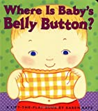 img - for Where Is Baby's Belly Button? A Lift-the-Flap Book book / textbook / text book