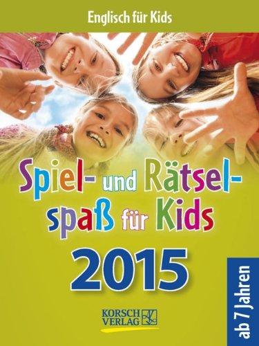 Spiel- und Rätselspaß für Kids 2015: Tages-Abreisskalender