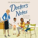Doctor's Notes Audiobook by Dr Rosemary Leonard Narrated by Kirsty Besterman