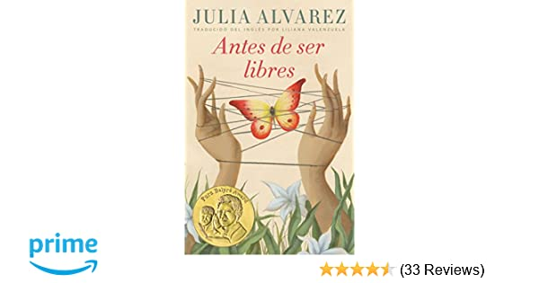 Amazon.com: Antes de ser libres (Spanish Edition) (9780525579779): Julia Alvarez, Liliana Valenzuela: Books