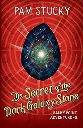 The Secret of the Dark Galaxy Stone: Balky Point Adventure #2 (Balky Point Adventures) (Volume 2)
