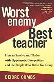 Worst Enemy, Best Teacher, Deidre Combs, 1577314824