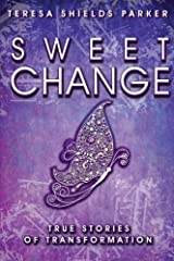 Sweet Change: True Stories of Transformation (The Sweet Series) Paperback