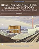 Reading and Writing American History, Volume 2, Hoffer, Peter and Stueck, William W., 1256417068