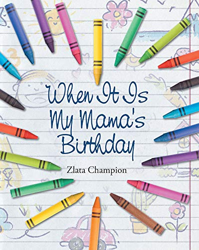 When It Is My Mama's Birthday -