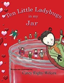 Ten Little Ladybugs in my Jar by [Rigby-Wilcox, Carey]