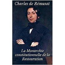 La Monarchie constitutionnelle de la Restauration (French Edition)
