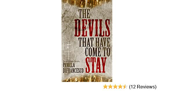 the devils that have come to stay kindle edition by pamela