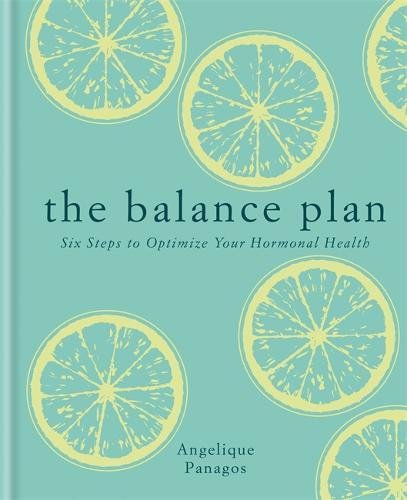 - The Balance Plan: Six Steps to Optimize Your Hormonal Health