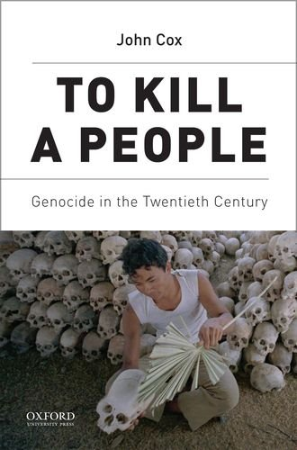 To Kill A People: Genocide in the Twentieth Century