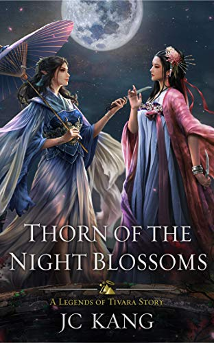 Thorn of the Night Blossoms: A Legends of Tivara ()