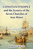 Constantinople and the Scenery of the Seven Churches of Asia Minor [Complete. First and Second Series.]
