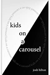 kids on a carousel Paperback