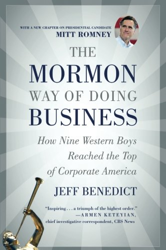 Books : The Mormon Way of Doing Business: How Nine Western Boys Reached the Top of Corporate America