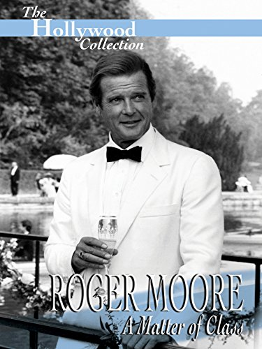 Hollywood Collection  Roger Moore   A Matter Of Class