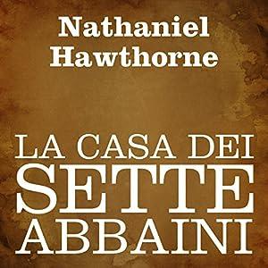 La casa dei sette abbaini [The House of the Seven Gables] Audiobook