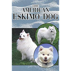 The American Eskimo Dog: A Complete and Comprehensive Beginners Guide to: Buying, Owning, Health, Grooming, Training, Obedience, Understanding and Caring for Your American Eskimo Dog 5