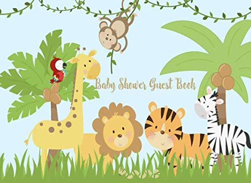 Baby Shower Guest Book: Safari Jungle Welcome Baby cute animals Sign in book with Advice for Parents & Bonus Gift Log