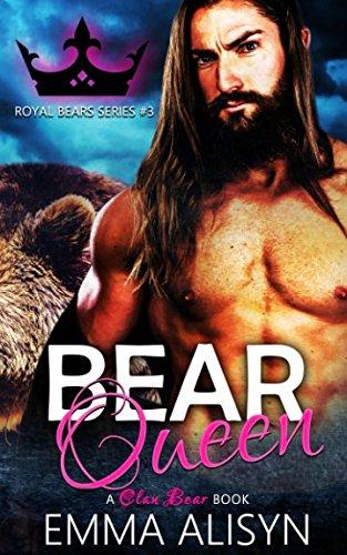 Bear Queen: A Paranormal Bear Shifter Romance (Royal Bears)