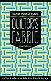 quilters reference - Quilter's Fabric Handy Pocket Guide: Tips & Advice for Selection, Care & Storage
