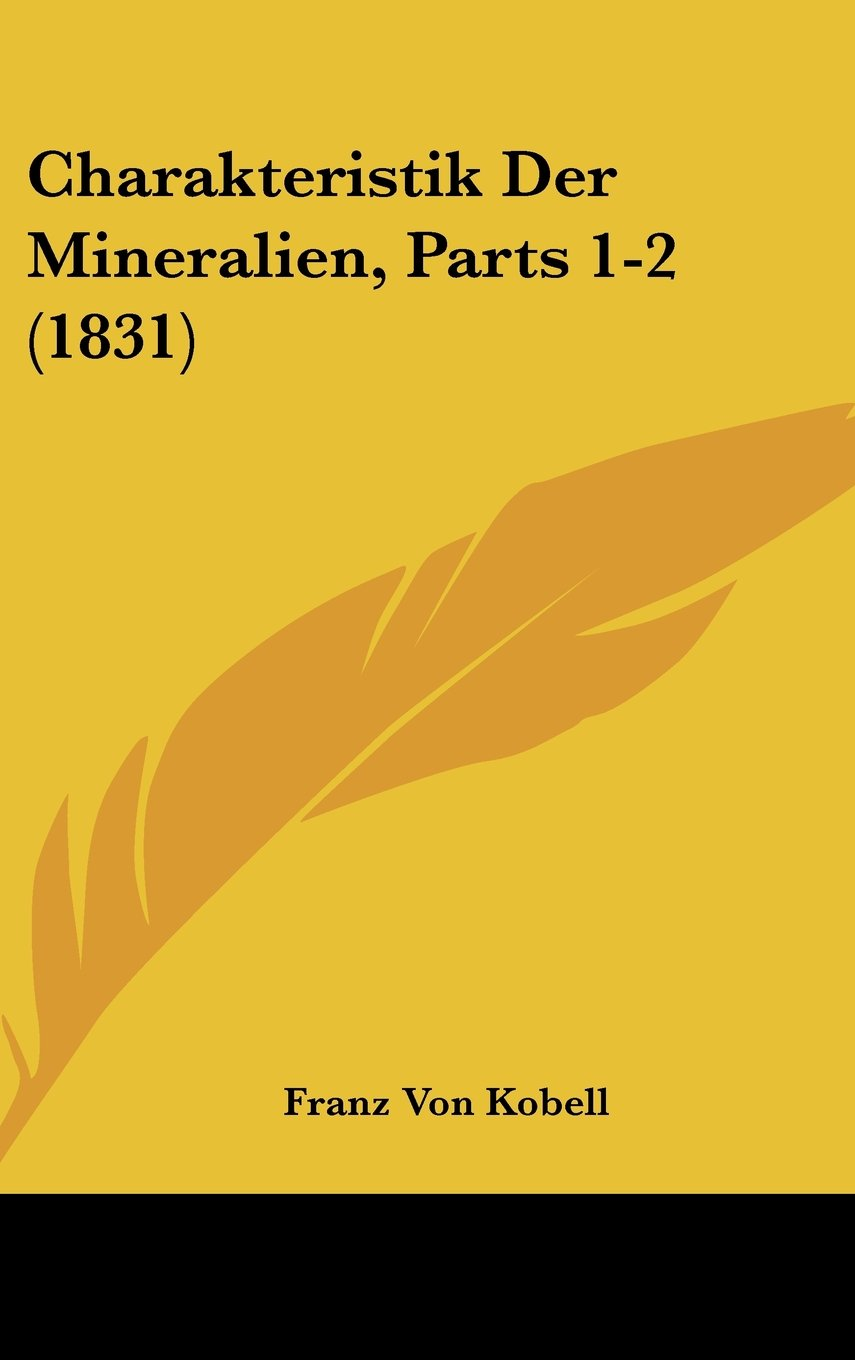 Charakteristik Der Mineralien, Parts 1-2 (1831) (German Edition) ebook