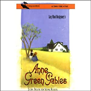 Anne of Green Gables (Dramatized) Performance