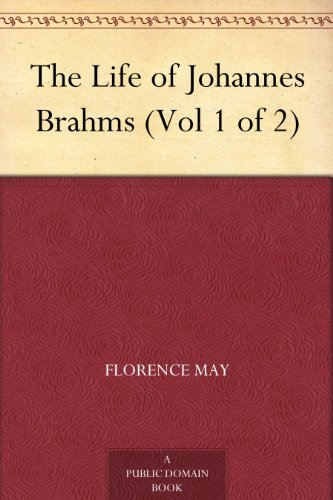 Amazon the life of johannes brahms vol 1 of 2 ebook florence the life of johannes brahms vol 1 of 2 by may florence fandeluxe Choice Image