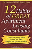 12 Habits of Great Apartment Leasing Consultants: The Ultimate Apartment Leasing Guide for Leasing Consultants…