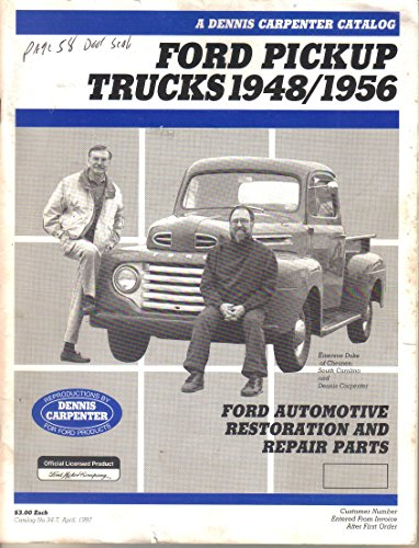 Dennis Carpenter Parts Catalog No 34-T, Ford Pickup Trucks 1948-1956, April 1997 ()