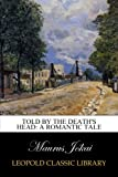 img - for Told by the Death's Head: A Romantic Tale book / textbook / text book