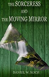 The Sorceress and the Moving Mirror (The Sellador Collection) (Volume 1)