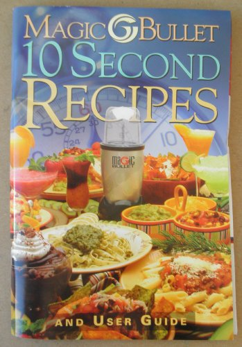 Magic Bullet 10 Second Recipes and User Guide - Magic Bullet NOT - Outlet Mall Denver