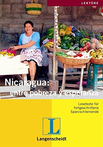 Nicaragua: entre pobreza y esperanza. Lesetexte für fortgeschrittene Spanischlernende (Lernmaterialien)