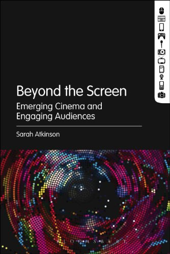 Download Beyond the Screen: Emerging Cinema and Engaging Audiences Pdf