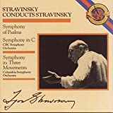 Stravinsky: Symphony of Psalms; Symphony in C; Symphony in Three Movements