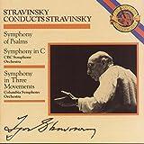 Stravinsky Conducts Stravinsky: Symphony of Psalms; Symphony in C; Symphony in Three Movements