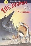 The Journey: Plateosaurus (Dinosaurs) (v. 1)