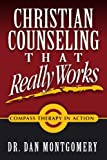 Christian Counseling That Really Works, Dan Montgomery, 1411687531