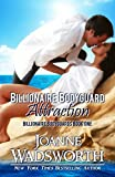 Billionaire Bodyguard Attraction (Billionaire Bodyguards) (Volume 1) by  Joanne Wadsworth in stock, buy online here