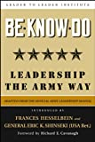Be, Know, Do: Leadership the Army Way: Adapted from the Official Army Leadership Manual