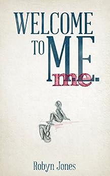 Welcome to ME (English Edition) por [Jones, Robyn]