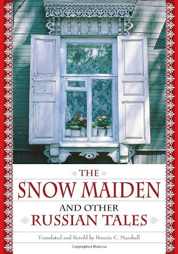 The Snow Maiden and Other Russian Tales (World Folklore) (Snow Russian)