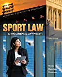 Sport Law: A Managerial Approach