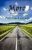 Moro (English Edition), Patricia Quezada, 1618633473