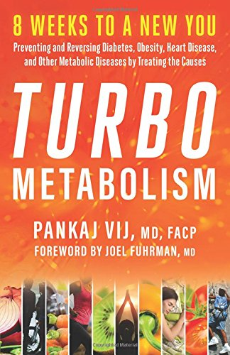 Turbo Metabolism: 8 Weeks to a New You: Preventing and Reversing Diabetes, Obesity, Heart Disease, and Other Metabolic Diseases by Treat: Amazon.es: Pankaj ...