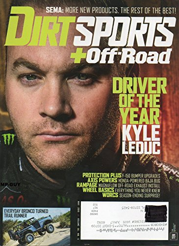 Dirt Sports + Off-Road May 2016 Magazine DRIVER OF THE YEAR: KYLE LEDUC -